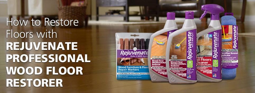 How to Restore Your Floors with Rejuvenate Professional Wood Floor Restorer