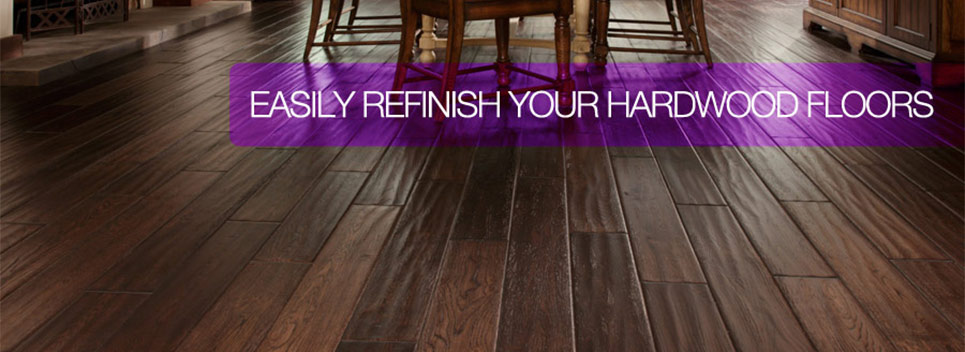 Easily Refinish Your Hardwood Floors